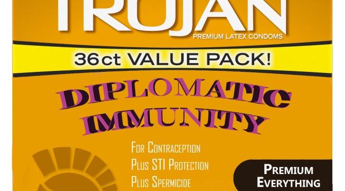 Trojan Releases New Condom Strength: Diplomatic Immunity